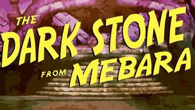 The Dark Stone from Mebara