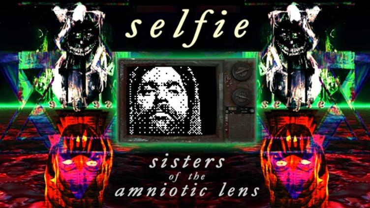 KISS ltd / Selfie : Sisters of the Amniotic Lens