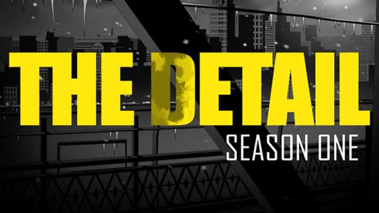 The Detail Season One Rival Games Ltd