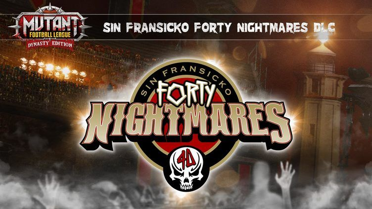 Mutant Football League: Sin Fransicko Forty Nightmares