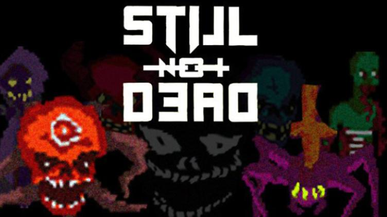Still Not Dead фото