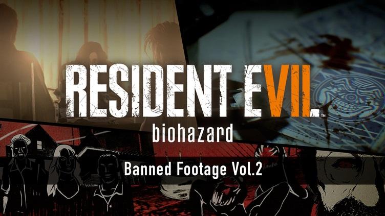CAPCOM Co. Ltd. / Resident Evil 7 biohazard - Banned Footage Vol.2