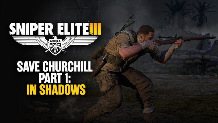 Sniper Elite 3 - Save Churchill Part 1: In Shadows DLC фото