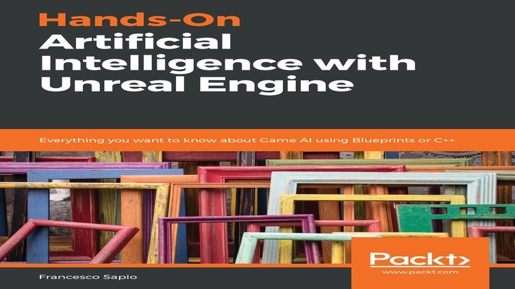 Hands-On Artificial Intelligence with Unreal Engine фото