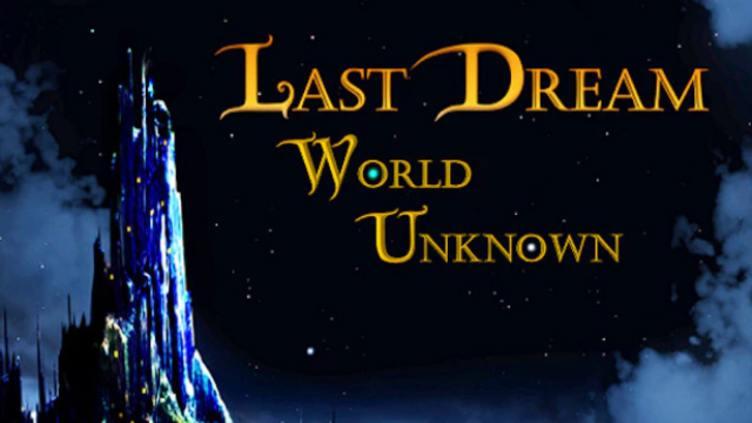 Last Dream: World Unknown фото