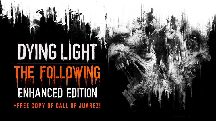 Dying Light Enhanced Edition + Free copy of Call of Juarez