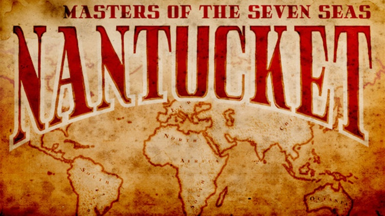 Nantucket - Masters of the Seven Seas фото