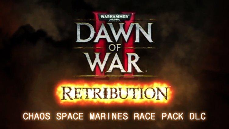 Warhammer 40,000: Dawn of War II - Retribution Chaos Space Marines Race Pack DLC фото