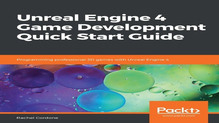Unreal Engine 4 Game Development Quick Start Guide фото