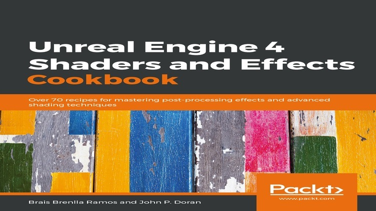Unreal Engine 4 Shaders and Effects Cookbook фото