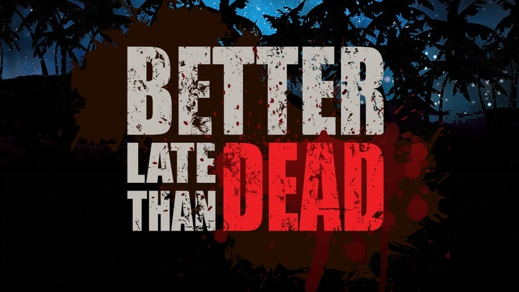 Better Late Than DEAD фото