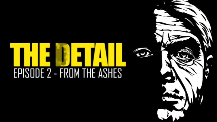 The Detail Episode 2 - From The Ashes DLC