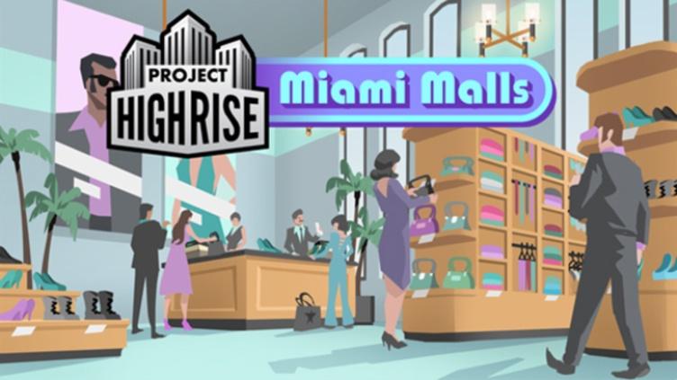 Project Highrise: Miami Malls DLC фото