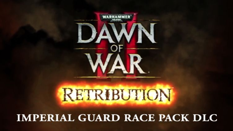 Warhammer 40,000: Dawn of War II - Retribution Imperial Guard Race Pack DLC фото