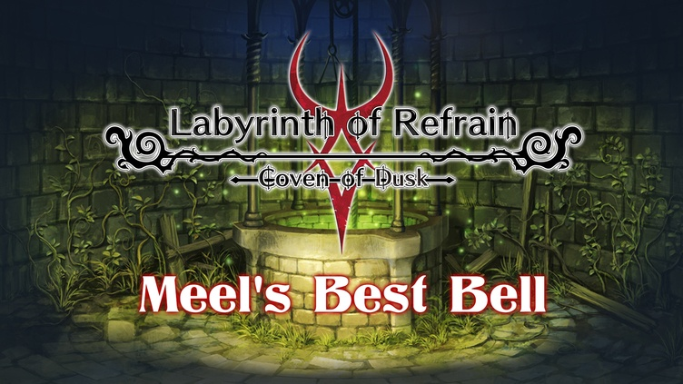 Labyrinth of Refrain: Coven of Dusk - Meel's Best Bell фото